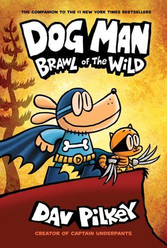9781338236576 image Dog Man 6: Brawl of the Wild