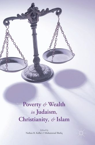 Poverty and Wealth in Judaism, Christianity, and Islam
