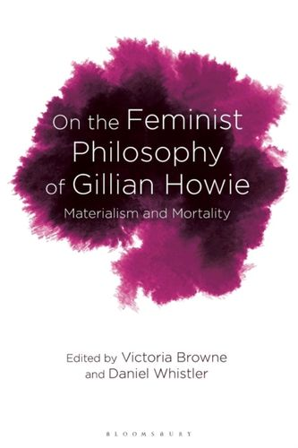 On the Feminist Philosophy of Gillian Howie