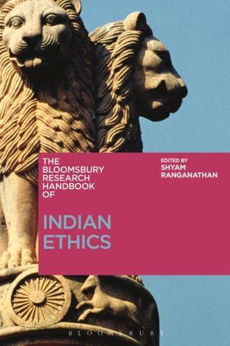 Bloomsbury Research Handbook of Indian Ethics