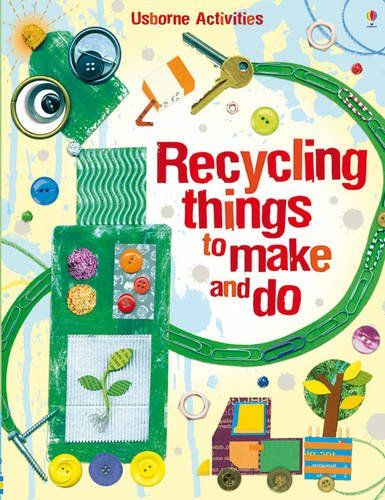 9781409538981 image Recycling Things to Make and Do
