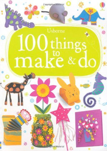 100 Things to Make and Do