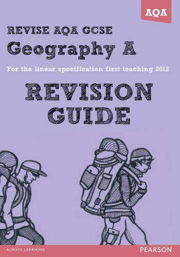 REVISE AQA: GCSE Geography Specification A Revision Guide