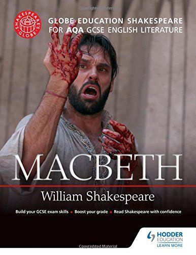 Globe Education Shakespeare: Macbeth for AQA GCSE English Literature