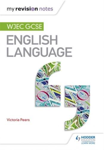 My Revision Notes: WJEC GCSE English Language