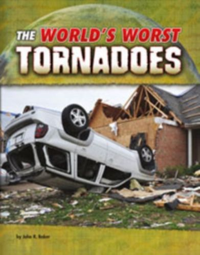 World's Worst Tornadoes