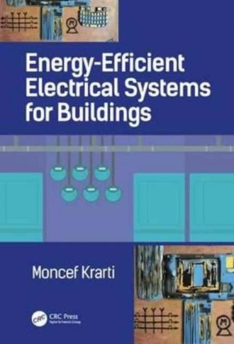 9781482258332 image Energy-Efficient Electrical Systems for Buildings