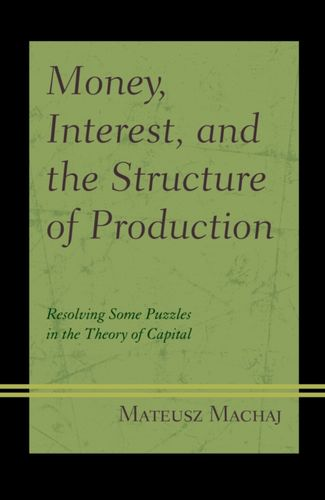 Money, Interest, and the Structure of Production