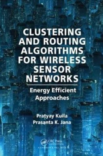 Clustering and Routing Algorithms for Wireless Sensor Networks