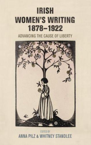 Irish Women's Writing, 1878-1922
