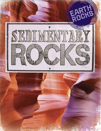 Earth Rocks: Sedimentary Rocks