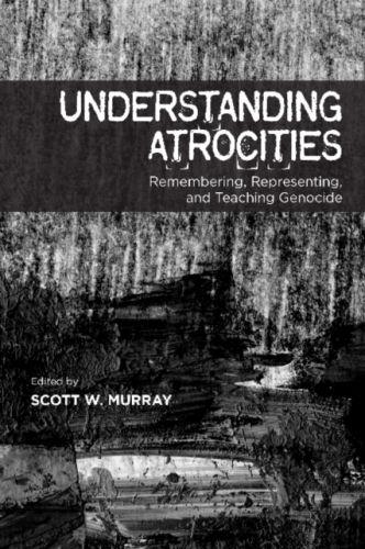 9781552388853 image Understanding Atrocities
