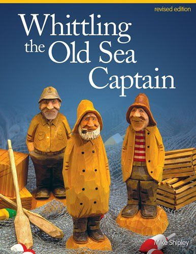 9781565238152 image Whittling the Old Sea Captain, Rev Edn