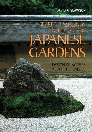 9781568364940 image Secret Teachings In Art Of Japanese Gardens: Design Principles, Aesthetic Values