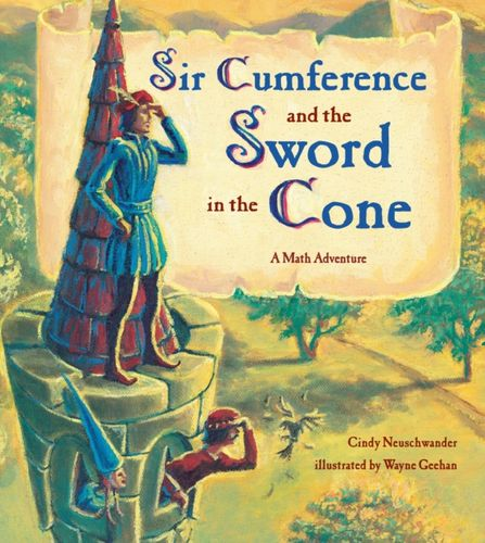 9781570916014 image Sir Cumference And The Sword In The Cone