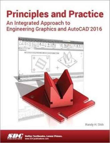 9781585039531 image Principles and Practice An Integrated Approach to Engineering Graphics and AutoCAD 2016