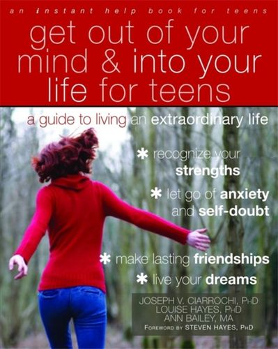 9781608821938 image Get Out of Your Mind and Into Your Life for Teens