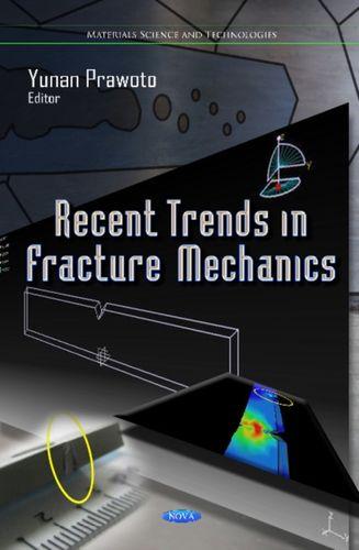 Recent Trends in Fracture Mechanics