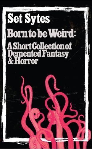 Born To Be Weird