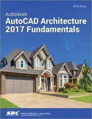 Autodesk AutoCAD Architecture 2017 Fundamentals