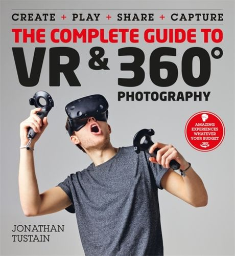 9781781575390 image Complete Guide to VR & 360 Photography