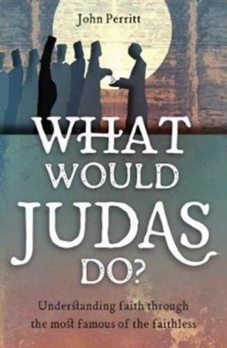 9781781918098 image What Would Judas Do?