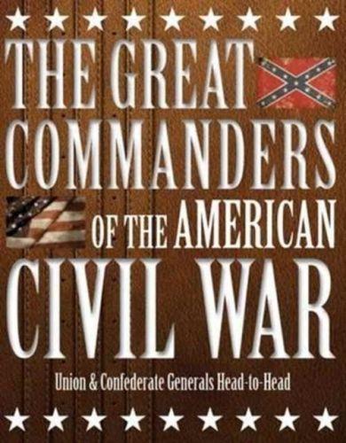 Great Commanders of the American Civil War