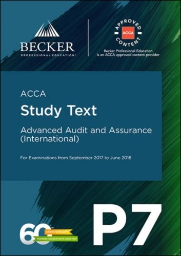 ACCA Approved - P7 Advanced Audit and Assurance (INT) (September 2017 to June 2018 Exams)