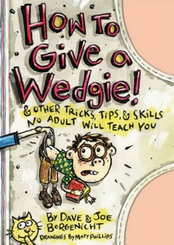 How to Give a Wedgie