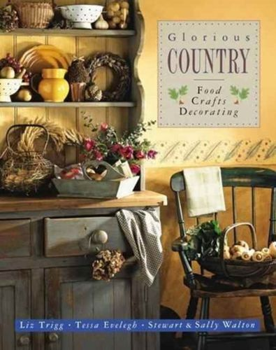 Glorious Country: Food, Crafts, Decorating