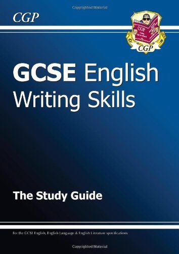 GCSE English Writing Skills Study Guide - for the Grade 9-1 Courses