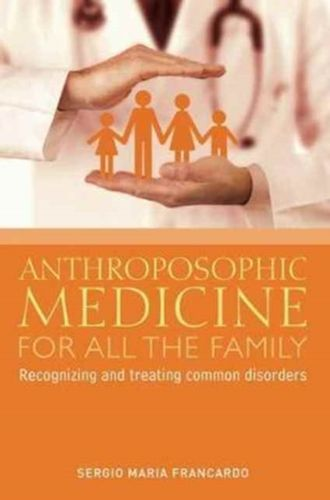 9781855845343 image Anthroposophic Medicine for All the Family