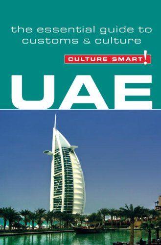 UAE - Culture Smart! The Essential Guide to Customs & Culture