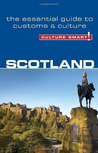 Scotland - Culture Smart! The Essential Guide to Customs & Culture