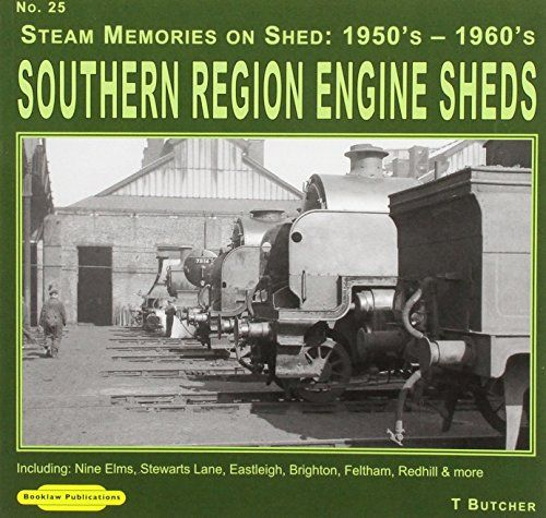 Steam Memories Southern Region Engine Sheds 1950's-1960's