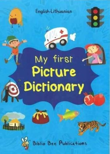 My First Picture Dictionary English-Lithuanian: Over 1000 Words