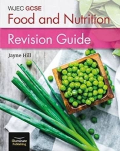 WJEC GCSE Food and Nutrition: Revision Guide