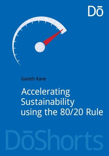 Accelerating Sustainability Using the 80/20 Rule