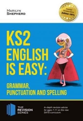 KS2: English is Easy - Grammar, Punctuation and Spelling
