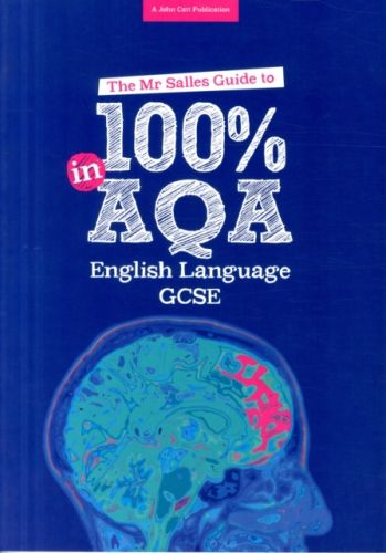 9781911382256 image Mr Salles Guide to 100% in AQA English Language Exam