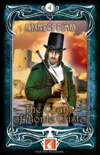 Count of Monte Cristo - Foxton Readers Level 4 - 1300 Headwords (B1/B2) Graded ELT / ESL / EAL Readers