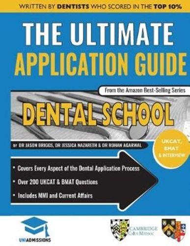 ULTIMATE DENTAL SCHOOL APPLICATION GUIDE