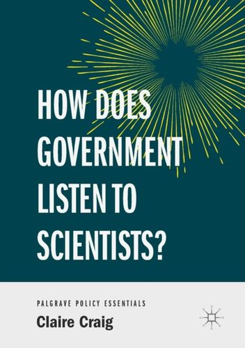 9783319960852 image How Does Government Listen to Scientists?