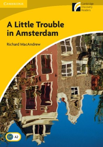 Little Trouble in Amsterdam Level 2 Elementary/Lower-intermediate